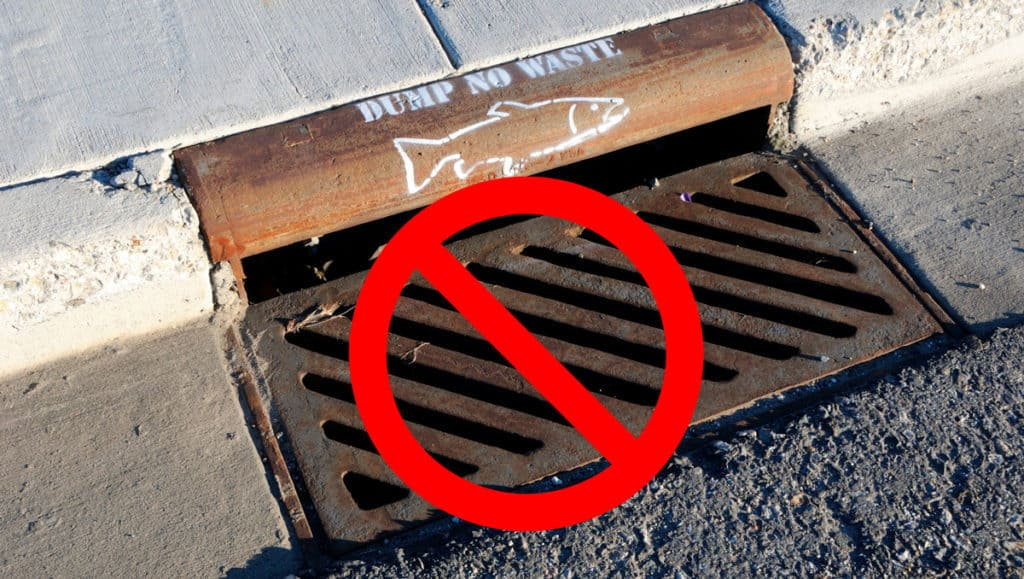 not in the storm drain